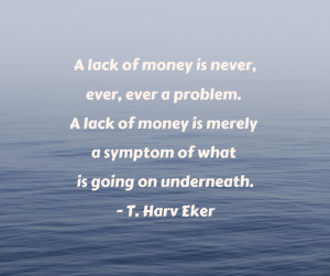 Money is never the problem saying
